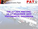 THE 31ST APA MEETING  15-17 NOVEMBER 2005 YOGYAKARTA, INDONESIA