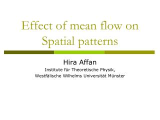 Effect of mean flow on Spatial patterns