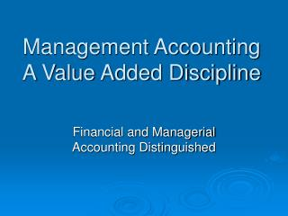 Management Accounting A Value Added Discipline