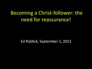 Becoming a Christ-follower: the need for reassurance!