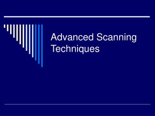 Advanced Scanning Techniques