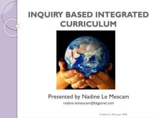 INQUIRY BASED INTEGRATED CURRICULUM