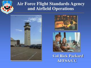 Air Force Flight Standards Agency and Airfield Operations