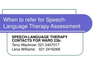 When to refer for Speech-Language Therapy Assessment