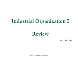 Industrial Organization I Review