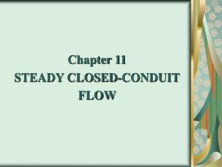 Chapter 11 STEADY CLOSED-CONDUIT FLOW
