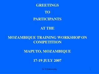 GREETINGS TO PARTICIPANTS  AT THE MOZAMBIQUE TRAINING WORKSHOP ON COMPETITION  MAPUTO, MOZAMBIQUE
