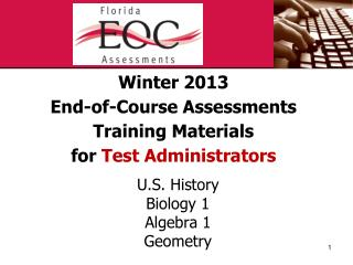 Winter 2013 End-of-Course Assessments Training  Materials for  Test Administrators