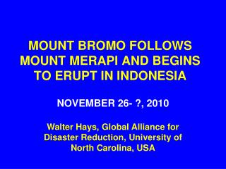 MOUNT BROMO FOLLOWS MOUNT MERAPI AND BEGINS TO ERUPT IN INDONESIA