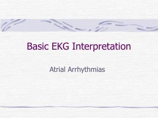 Basic EKG Interpretation
