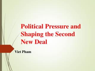 Political Pressure and Shaping the Second New Deal