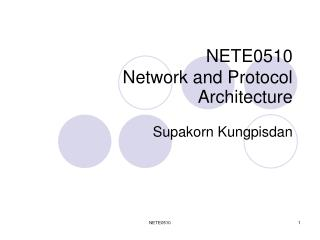 NETE0510 Network and Protocol Architecture