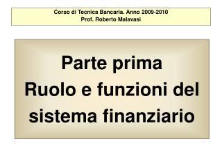 Parte prima Ruolo e funzioni del sistema finanziario