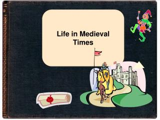 Life in Medieval Times