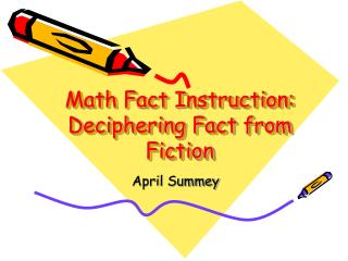 Math Fact Instruction: Deciphering Fact from Fiction