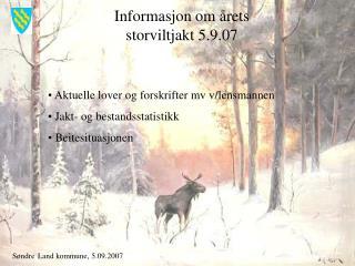 Informasjon om årets storviltjakt 5.9.07