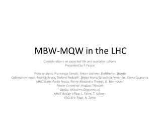 MBW-MQW in the LHC