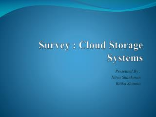 Survey : Cloud Storage Systems