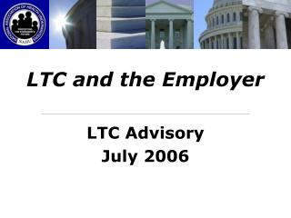 LTC and the Employer