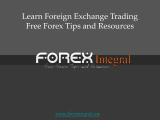 Learn Foreign Exchange Trading Free Forex Tips and Resources