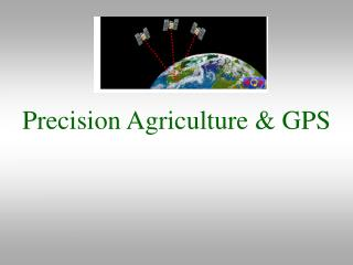Precision Agriculture & GPS