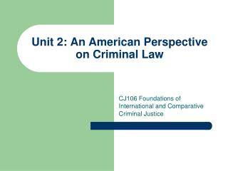 Unit 2: An American Perspective on Criminal Law