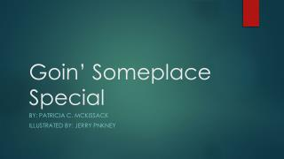 Goin' Someplace Special