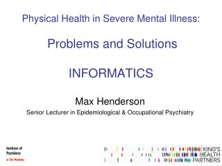 Physical Health in Severe Mental Illness : Problems and  Solutions INFORMATICS