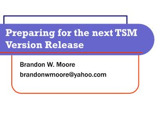 Preparing for the next TSM Version Release