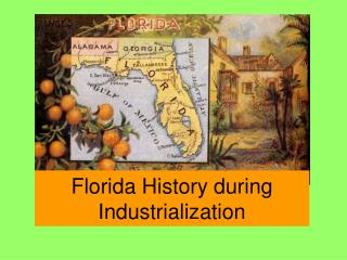 Florida History during Industrialization