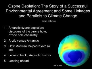 Ozone Depletion: The Story of a Successful Environmental Agreement and Some Linkages and Parallels to Climate Change