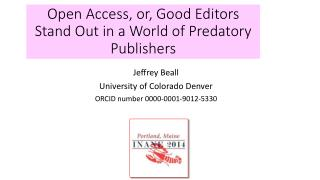 Open  Access, or,  Good Editors Stand Out in a World of Predatory Publishers