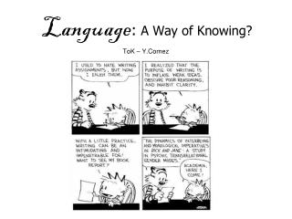 Language :  A Way of Knowing?