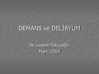 DEMANS ve DELİRYUM