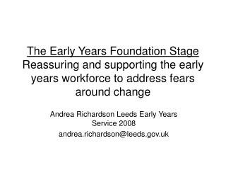 Andrea Richardson Leeds Early Years Service 2008 andrea.richardson@leeds.uk