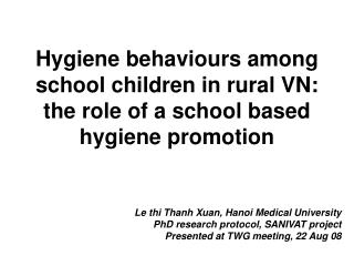 Hygiene behaviours among school children in rural VN:  the role of a school based hygiene promotion