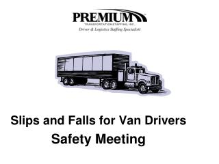 Slips and Falls for Van Drivers Safety Meeting