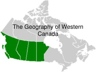 The Geography of Western Canada