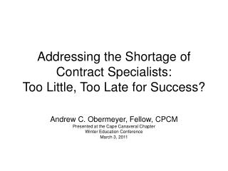 Addressing the Shortage of Contract Specialists: Too Little, Too Late for Success?
