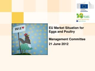 EU  M arket  S ituation for  E ggs and  P oultry Management Committee  21 June 2012