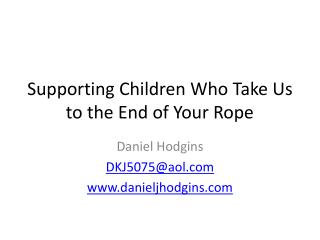 Supporting Children Who Take Us to the End of Your Rope
