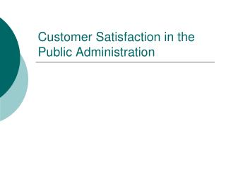 Customer Satisfaction in the Public Administration