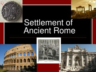 Settlement of  Ancient Rome