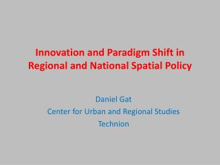 Innovation and Paradigm Shift in Regional and National Spatial Policy