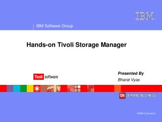 Hands-on Tivoli Storage Manager