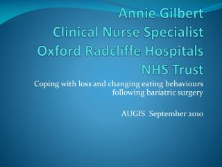 Annie Gilbert Clinical Nurse Specialist Oxford Radcliffe Hospitals  NHS Trust