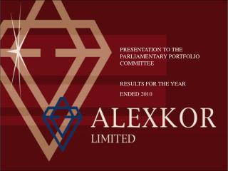 PRESENTATION TO THE PARLIAMENTARY PORTFOLIO COMMITTEE RESULTS FOR THE YEAR  ENDED 2010