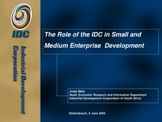 The Role of the IDC in Small and Medium Enterprise  Development