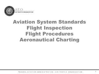 Aviation System Standards Flight Inspection Flight Procedures Aeronautical Charting