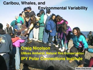 Caribou, Whales, and 			      Environmental Variability